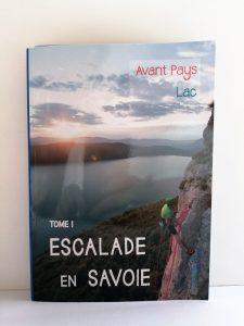 Livre - Escalade en Savoie - Tome 1 - Avant Pays, Lac
