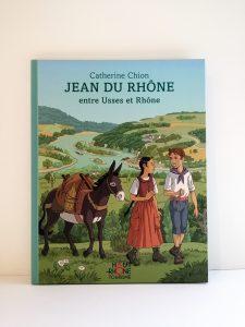 Livre Jean du Rhône - C. Chion HR Tourisme